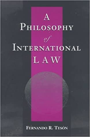 A Philosophy Of International Law (New Perspectives on Law, Culture, and Society) by Teson, Fernando (1998)