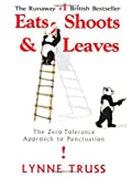 Book Cover for Eats, Shoots & Leaves: The Zero Tolerance Approach to Punctuation