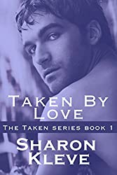 Taken By Love (Taken Series Book 1)