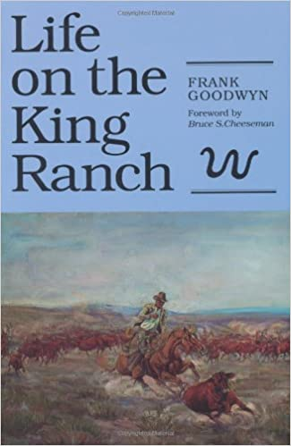 King Ranch Texas >> Life On The King Ranch Centennial Series Of The Association Of