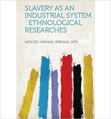 Gratis bøger download ipad 2 Slavery as an Industrial System: Ethnological Researches (Paperback)(German) - Common CHM B00EQBY7DU