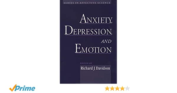 Anxiety, Depression, and Emotion (Series in Affective Science)