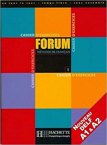 Forum. Cahier D'exercices. Per Le Scuole Superiori: Forum 1. Cahier D'exercices Descargar Epub