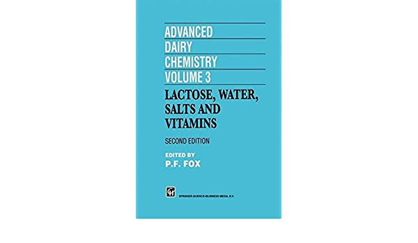 Advanced Dairy Chemistry, Volume 3: Lactose, Water, Salts and Vitamins