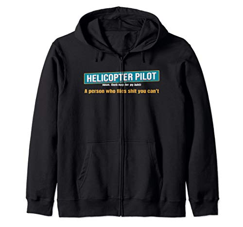 (Helicopter Pilot Shirt - Helicopter Pilot Definition T shirt Zip Hoodie)