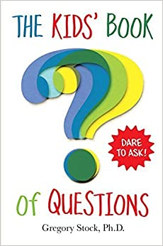 The Kids' Book of Questions by Gregory Stock Ph.D. (2015-03-10)