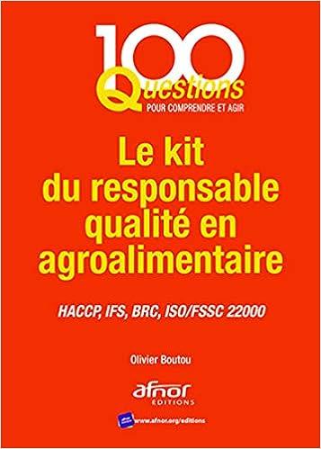 Le kit du responsable qualité en agroalimentaire : HACCP, IFS, BRC