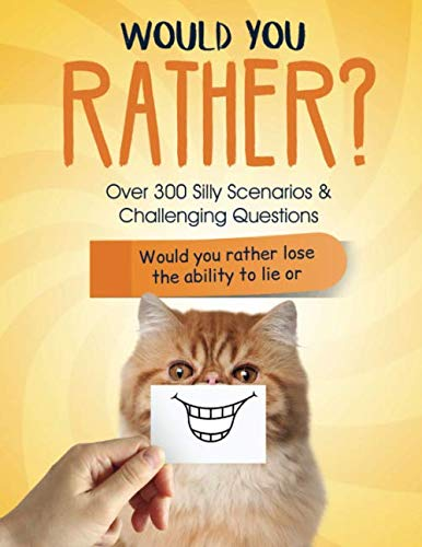 Would You Rather?: Over 300 Silly Scenarios, Challenging Questions and Hilarious Answers for Kids That the Whole Family Will Love. Game Book Gift Ideas for Kids, Teens & Adults. (Adults Answers With For Christmas Riddles)