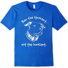 Pit Bull Shirts - Ban The Ignorant, Not The Innocent - White