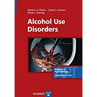 Alcohol Use Disorders (Advances in Psychotherapy: Evidence Based Practice)