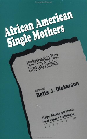 Search : African American Single Mothers: Understanding Their Lives and Families (SAGE Series on Race and Ethnic Relations)