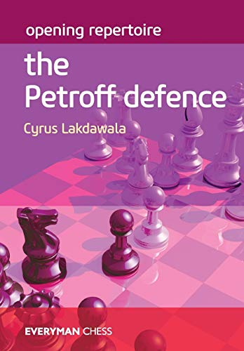 Opening Repertoire The Petroff Defence: The Petroff Defence - Cyrus Lakdawala