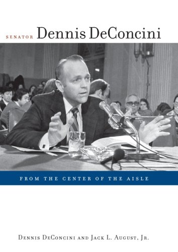 Download Senator Dennis DeConcini: From the Center of the Aisle ebook