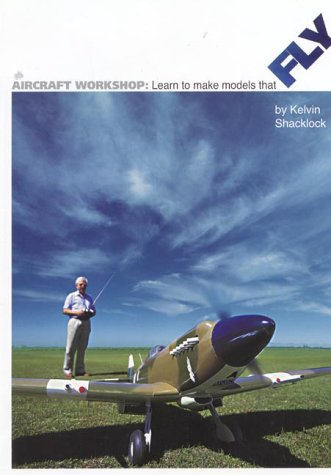 Aircraft Workshop: Learn To Make Models That Fly (Learn to Make Models) (Rc Model Plans)