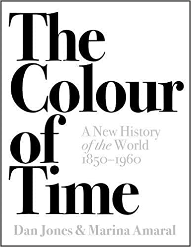 Image result for The Colour of Time: A New History of the World 1850-1960