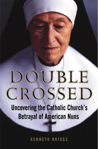 - Double Crossed: Uncovering the Catholic Church's Betrayal of American Nuns
