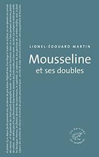 Mousseline et ses doubles par Lionel-Edouard Martin