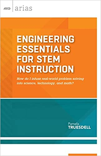 Téléchargez des ebooks gratuits en pdfEngineering Essentials for STEM Instruction: How do I infuse real-world problem solving into science, technology, and math? (ASCD Arias DJVU by Pamela Truesdell 1416619054