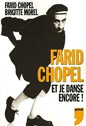Farid Chopel : Et je danse encore !