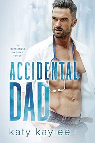 99¢ - Accidental Dad (The Irresistible Daddies Book 1)
