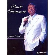 Claude Blanchard Une vie d'artiste