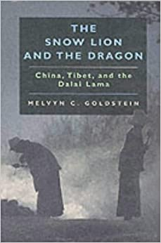 The Snow Lion and the Dragon: China, Tibet and the Dalai Lama