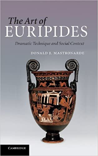Book The Art of Euripides: Dramatic Technique and Social Context by Donald J. Mastronarde (2010-04-30)