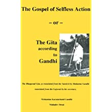 The Gospel of Selfless Action: Or the Gita According to Gandhi