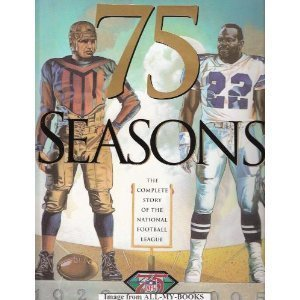 75 Seasons: The Complete Story of the National Football League, 1920-1995