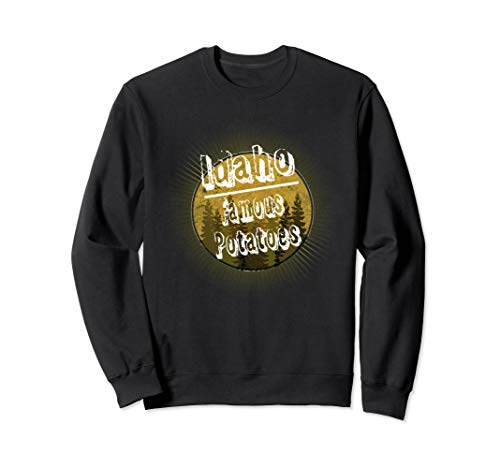 Idaho Famous Potatoes  Sweatshirt