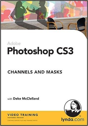 Photoshop CS3 Channels & Masks: Deke McClelland