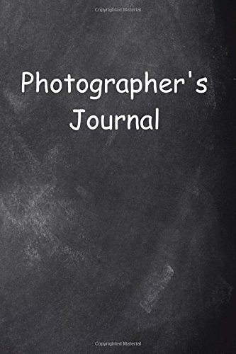 Photographer's Journal Chalkboard Design: (Notebook, Diary, Blank Book) (Photography Journals Notebooks Diaries) PDF