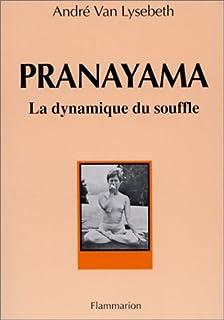 Pranayama la dynamique du souffle, Van Lysebeth, André