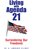 Living with Agenda 21:Surrendering  Our  Freedoms