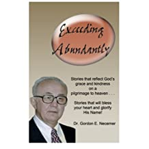 Exceeding Abundantly: Stories that will bless you: Stories that will glorify God.