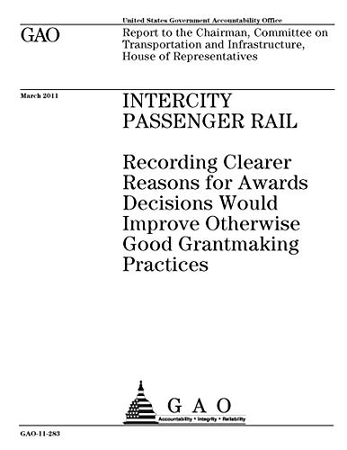 Intercity Passenger Rail: Recording Clearer Reasons for Awards Decisions Would Improve Otherwise Good Grantmaking Practices