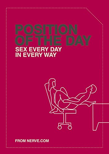 Position of the Day Sex Every Day in Every Way [Nerve.com] (Tapa Blanda)