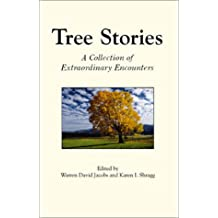 Tree Stories: A Collection of Extraordinary Encounters