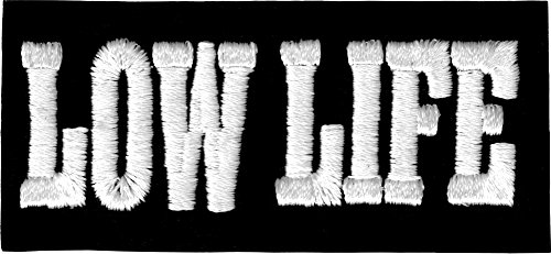 Low Life - White on Black Background - Embroidered Iron On or Sew On Patch ()