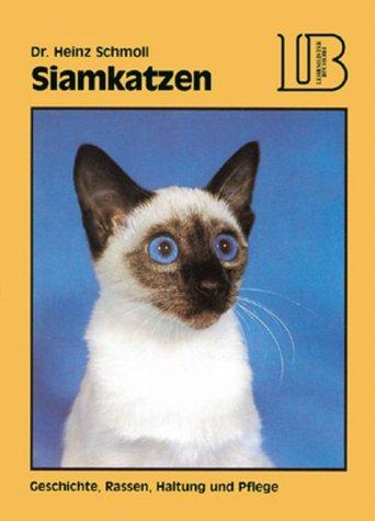 Siamkatzen. Geschichte, Rassen, Haltung und Pflege
