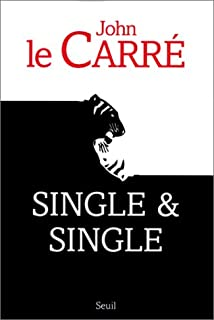 Single & Single  : roman, Le Carré, John