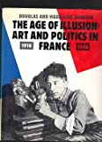 The Age of Illusion, Douglas Johnson and Madeleine Johnson, 0847807886