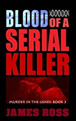 Blood of a Serial Killer (Murder in the Genes) (Volume 2)