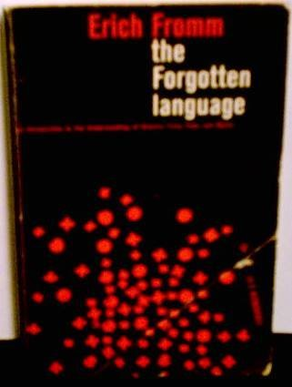 The Forgotten Language: An Introduction to the Understanding of Dreams, Fairy Tales and Myths (An evergreen book)