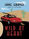 Wild at Heart, Jane Graves, 0786255552
