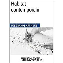 Habitat contemporain: Les Grands Articles d'Universalis (French Edition)