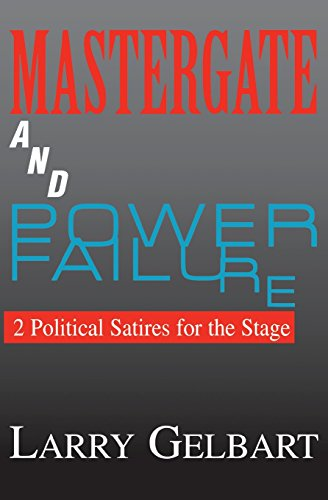 Mastergate and Power Failure: 2 Political Satires for the Stage