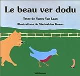 """Afficher """"Le beau ver dodu"""""""