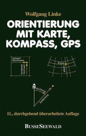 Orientierung mit Karte, Kompaß, GPS