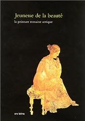Jeunesse de la beauté : La peinture romaine antique